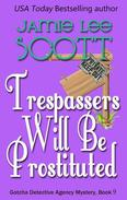 Trespassers Will Be Prostituted.