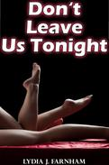 Don't Leave Us Tonight (MMF Bisexual Threesome)