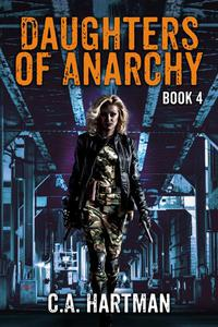 Daughters of Anarchy: Book 4