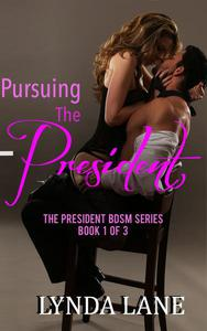 Pursuing the President