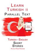 Learn Turkish II - Parallel Text - Easy Stories (Turkish - English)