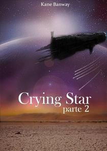 Crying star, Parte 2