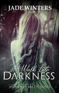 A Walk Into Darkness