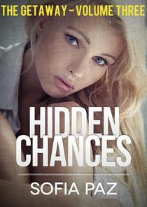 Hidden Chances: The Getaway - Volume Three