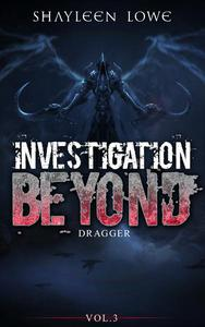 Investigation Beyond : Dragger