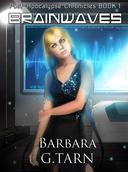 Brainwaves (Post-Apocalypse Chronicles Book 1)
