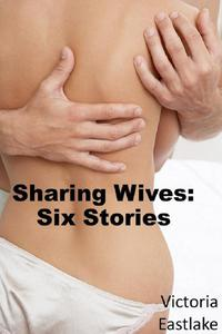 Sharing Wives: Six Stories