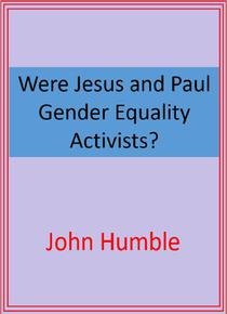 Were Jesus and Paul Gender Equality Activists?