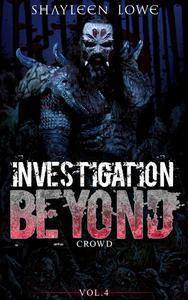 Investigation Beyond : Crowd