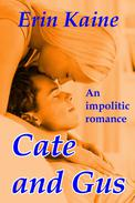 CATE and GUS: An impolitic romance