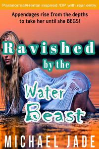 Ravished by the Water Beast