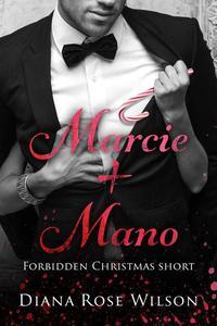 Marcie + Mano: A Forbidden Christmas Short