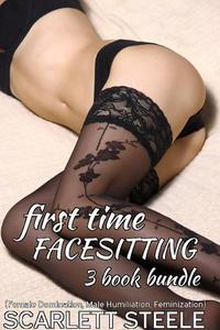 First Time Facesitting  - (Female Domination, Male Humiliation, Feminization) - 3 Book Bundle