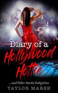 Diary of a Hollywood Hottie ...and Other Starlet Indignities
