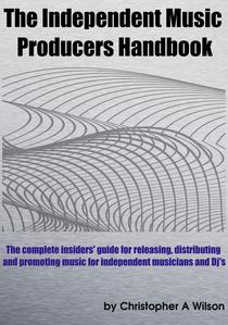 The Independent Music Producers Handbook
