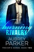Burning Rivalry (Trevor's Harem Book Two)