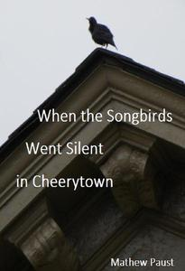 When the Songbirds Went Silent in Cheerytown