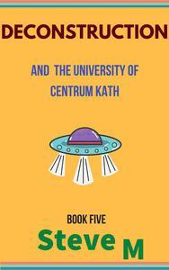 Deconstruction and the University of Centrum Kath