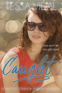 Caught: A Second Chance Lesbian Romance