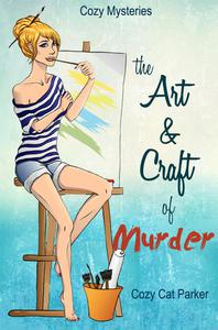 Cozy Mysteries: The Art & Craft of Murder