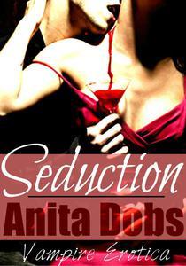 Seduction (Vampire Erotica)