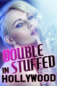 Double Stuffed In Hollywood (a secret society ritual erotica)