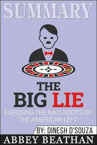Summary of The Big Lie: Exposing the Nazi Roots of the American Left by Dinesh D'Souza