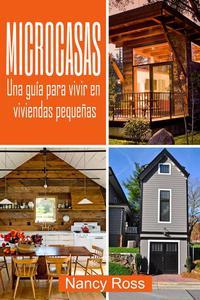 Microcasas: Una guía para vivir en viviendas pequeñas