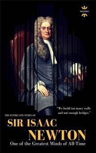 Sir Isaac Newton: One of the Greatest Minds of All-Time
