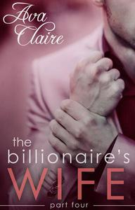 The Billionaire's Wife (Part Four)