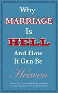 Why Marriage Is Hell And How It Can Be Heaven