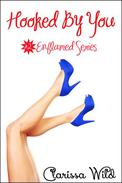 Hooked By You (Erotic Romance) - #2 Enflamed Series