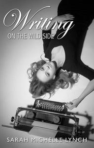 Writing on the Wild Side