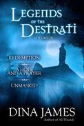 Legends of the Destrati Volume Three