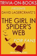 The Girl in the Spider's Web: by David Lagercrantz (Trivia-On-Books)