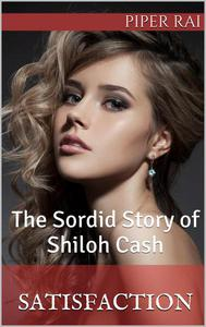 Satisfaction: The Sordid Story of Shiloh Cash