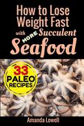 How to Lose Weight Fast with More Succulent Seafood