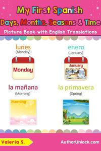 My First Spanish Days, Months, Seasons & Time Picture Book with English Translations
