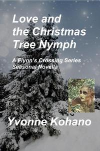 Love and the Christmas Tree Nymph: A Flynn's Crossing Seasonal Novella