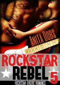 Rockstar Rebel (Rockstar Erotic Romance #5)
