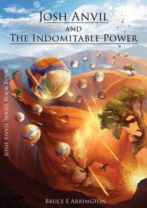 Josh Anvil and the Indomitable Power