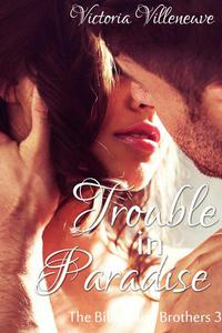 Trouble in Paradise (The Billionaire Brothers 3)