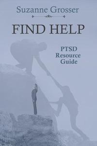 Find Help: A PTSD Resource Guide