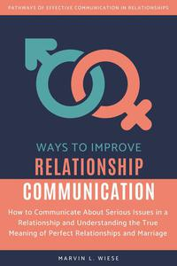 Ways to Improve Relationship Communication