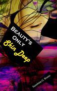 Beauty's Only Skin Deep