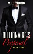 The Billionaire's Proposal (Book Three)