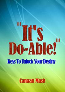 """It's Do-Able!"" Keys to Unlock Your Destiny"