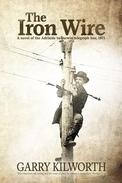 The Iron Wire: A novel of the Adelaide to Darwin telegraph line, 1871