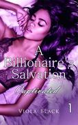 A Billionaire's Salvation 1: Captivated