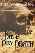 To Die a Dry Death